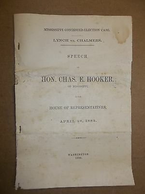 1882 CHARLES E HOOKER MISSISSIPPI CONTESTED ELECTION SPEECH Lynch vs. Chalmers