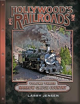 HOLLYWOOD'S RAILROADS, VOLUME THREE: NARROW GAUGE COUNTRY Book On3 Sn3 HOn3
