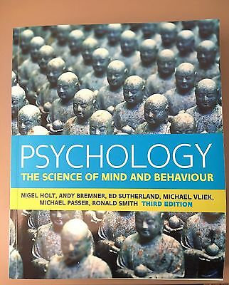 Psychology: The Science of Mind and Behaviour by Michael Vliek, Nigel Holt,...