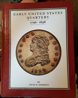 Early United States Quarters 1796-1838, Steve M. Tompkins Hardcover, great shape