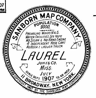 Laurel, Mississippi~Sanborn Map© sheets made 1907 with 11 maps on a CD