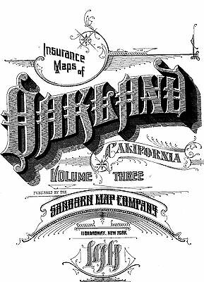 Oakland, California~Sanborn Map© sheets~Volume 3 withe 34 maps~on a CD