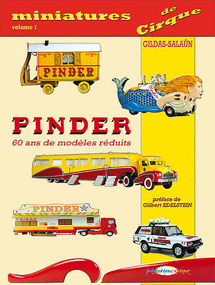 1st  ENCYCLOPAEDIA  of french CIRCUS  scale models  PINDER»