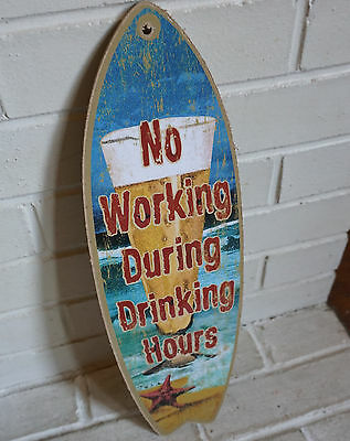 NO WORKING DURING DRINKING HOURS SURFBOARD SIGN Beer Mug Tiki Beach Bar Decor