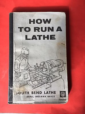 """1966 SOUTH BEND LATHE Book """"How To Run A Lathe"""""""