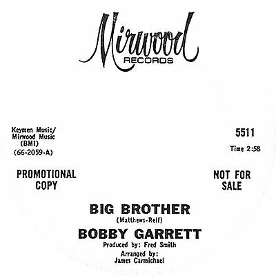 BIG BROTHER / MY LITTLE GIRL Bobby Garrett *NORTHERN SOUL*