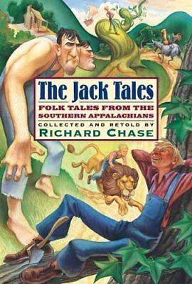 The Jack Tales Folk Tales from the Southern Appalachians by Chase 9780618346929