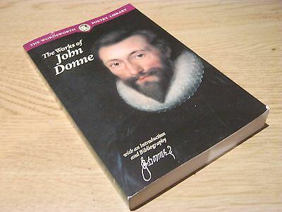 The Works Of John Donne, Paperback Book, Wordsworth Poetry Library