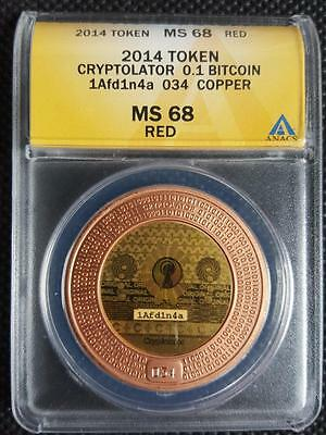 2014 ANACS MS68 Cryptolator Copper BITCOIN BTC 0.1 Physical Token FUNDED/LOADED