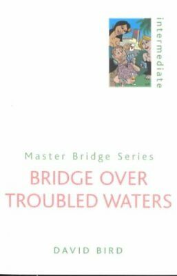 Bridge Over Troubled Waters by David Bird (Paperback, 2002)