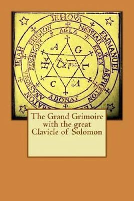 The Grand Grimoire with the Great Clavicle of Solomon by Unknown 9781533208484