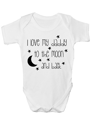 New Funny Personalised I LOVE MY DADDY TO THE MOON AND BACK Bodysuit Grow/Vest