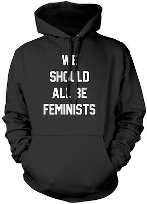 We Should All Be Feminists - Feminism Girls Unisex Hoodie