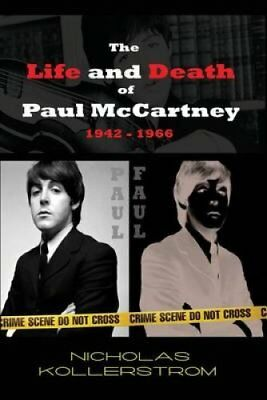 The Life and Death of Paul McCartney 1942 - 1966 A Very English... 9781517283131