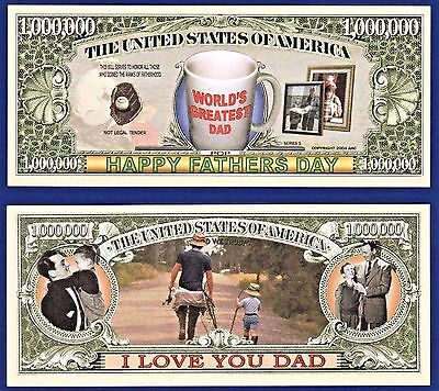 1-Happy Fathers  Dollar Day Bill  - Greatest  Dad Gift-Novelty  -Play Money-C3