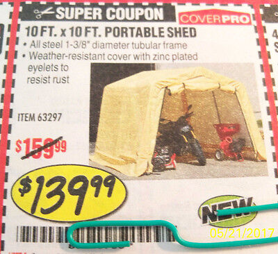 *new Coupon.... Harbor Freight:  10 Ft X 10 Ft Portable Shed  $139.99 *7/31/17