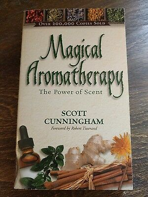 Magical Aromatherapy: The Power of Scent by Scott Cunningham 2008 LLEWELLYN