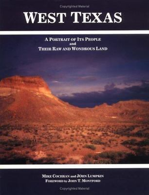 West Texas: A Portrait of Its People and Their Raw and Wondrous Land
