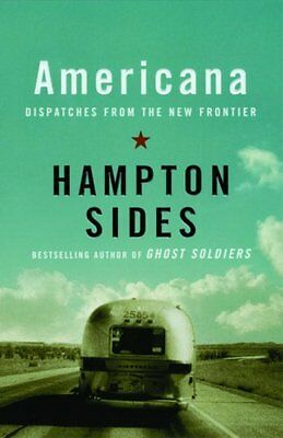Americana Dispatches from the New Frontier by Sides Hampton 9781400033553