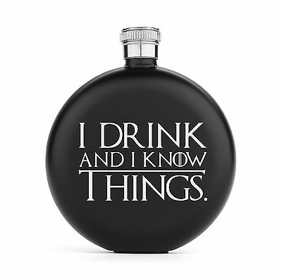 I Drink and I Know Things Stainless Steel Hip Flask 5oz / 6oz / 12oz