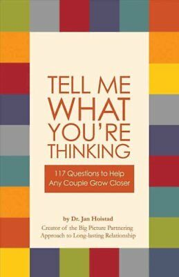 Tell Me What You're Thinking 117 Questions to Help Any Couple G... 9781483583549