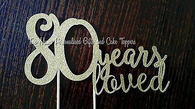 80 Years Loved Glitter Cake Topper - Age Cake Topper - 80th Birthday Cake Topper