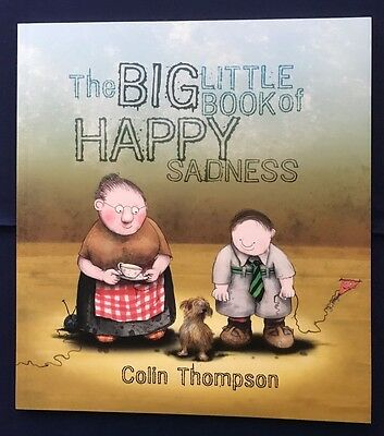 The Big Little Book of Happy Sadness by Colin Thompson (Paperback, 2008)
