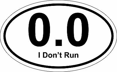 Sticker decal car helmet door bumper macbook laptop 0.0 i don't run marathon
