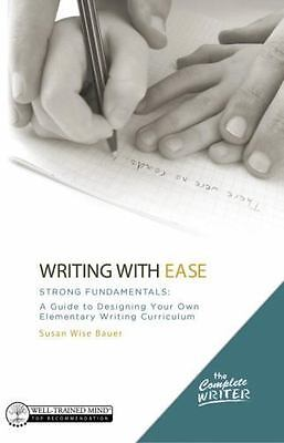 The Complete Writer: Writing with Ease - Strong Fundamentals : A Guide to Desig…