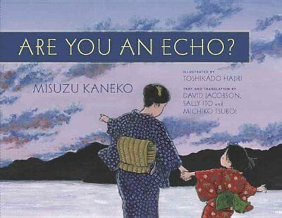 Are You an Echo? The Lost Poetry of Misuzu Kaneko by Sally Ito 9781634059626