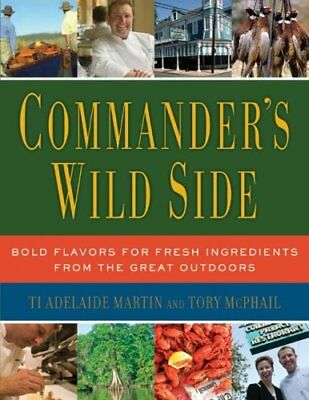 Commander's Wild Side Bold Flavors for Fresh Ingredients from t... 9780061119897
