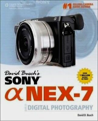 SONY Alpha NEX-7 Guide Book to Digital Photography  by David D. Busch
