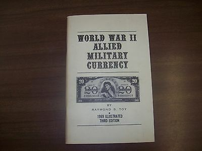 World War II Allied Military Currency, 3rd Ed. By Raymond S. Toy