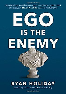 Ego Is the Enemy by Ryan Holiday (Hardcover)