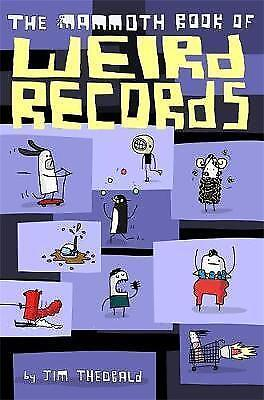 The Mammoth Book of Weird Records by Jim Theobald (Paperback) New