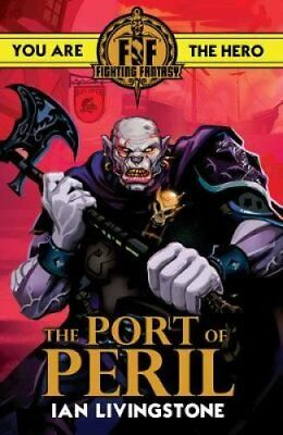 Fighting Fantasy: The Port of Peril by Ian Livingstone 9781407181295
