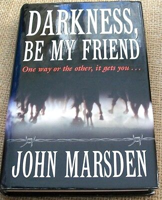 Darkness, Be My Friend by John Marsden, HCDJ, 1st Ed VGC