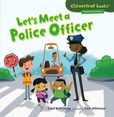 Let's Meet a Police Officer by Gina Bellisario 9781467708043 (Paperback, 2013)