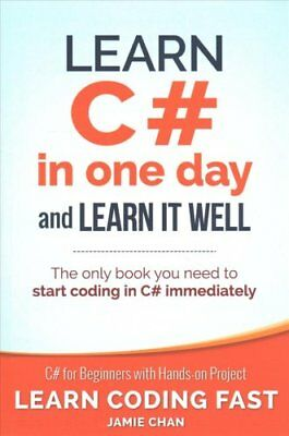 Learn C# in One Day and Learn It Well C# for Beginners with Han... 9781518800276