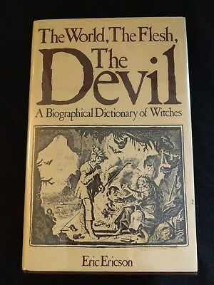 The World, The Flesh, The Devil: A Biographical Dictionary of Witches *Ericson*