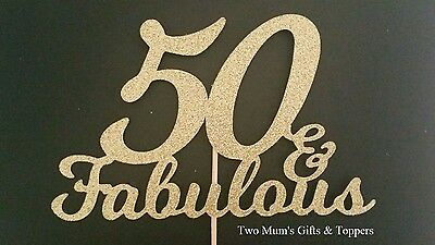 50 & Fabulous Glitter Birthday Cake Topper - Fifty and Fabulous - 50th - 300 GSM