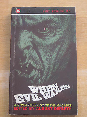 WHEN EVIL WAKES A New Anthology of the Macabre: Edited by August Derleth