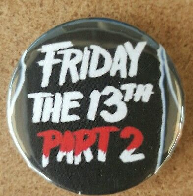 Friday the 13th part 2  Pin  Back Badge  Jason Vorhees Slasher horror