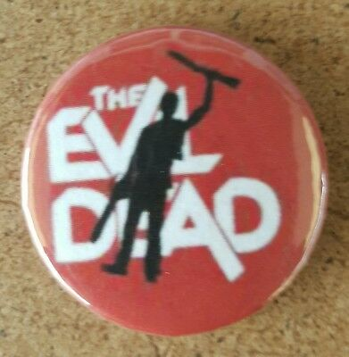 Evil Dead  Pin  Back Badge  Ash Williams horror