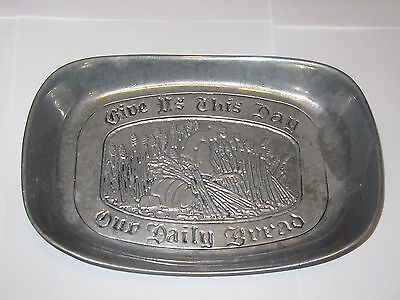 Give Us This Day Our Daily Bread Wilton Pa USA Vintage Pewter tray bowl plate