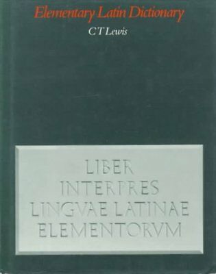 Elementary Latin Dictionary by C. T. Lewis (Hardback, 1963)