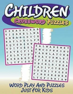 Children Crossword Puzzles Word Play and Puzzles Just for Kids 9781681277264