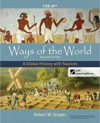 WAYS OF THE World A Global History With Sources By Robert W Strayer For AP