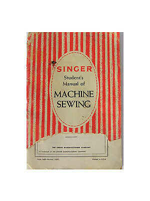 1957 Singer Student's Manual of Machine Sewing, 15-30 86-91 96 98 201 221 3011
