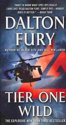 Tier One Wild A Delta Force Novel by Dalton Fury 9781250036520 (Paperback, 2013)
